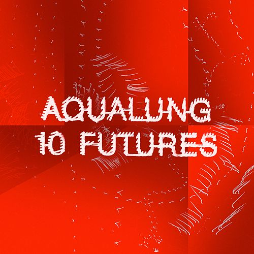 10 Futures by Aqualung