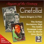 Singers of the Century: Cinefollia! – Opera Singers in Film (2014 Digital Remastering) by Various Artists