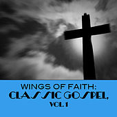 Wings Of Faith: Classic Gospel, Vol. 1 von Various Artists