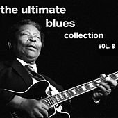 The Ultimate Blues Collection, Vol. 8 von Various Artists