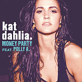 Money Party by Kat Dahlia