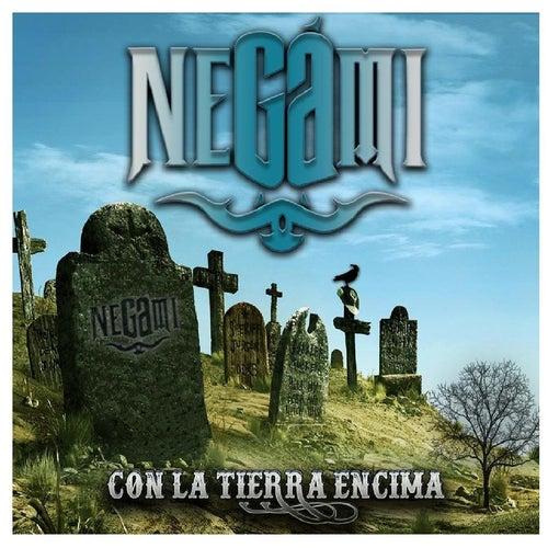 Con la Tierra Encima by Negami