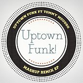 Uptown Funk (Mashup Remixes) by Uptown Funk