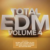 Total EDM, Vol. 4 by Various Artists