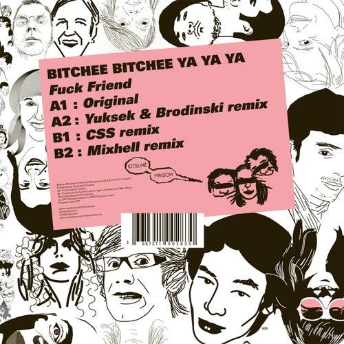Fuck Friend by Bitchee Bitchee Ya Ya Ya