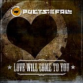 Love Will Come to You by Poets of the Fall
