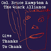 Give Thanks To Chank by Col. Bruce Hampton