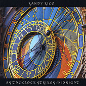 As the Clock Strikes Midnight by Randy Rico