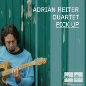 Pick Up by Adrian Reiter Quartet