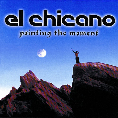 Painting The Moment by El Chicano