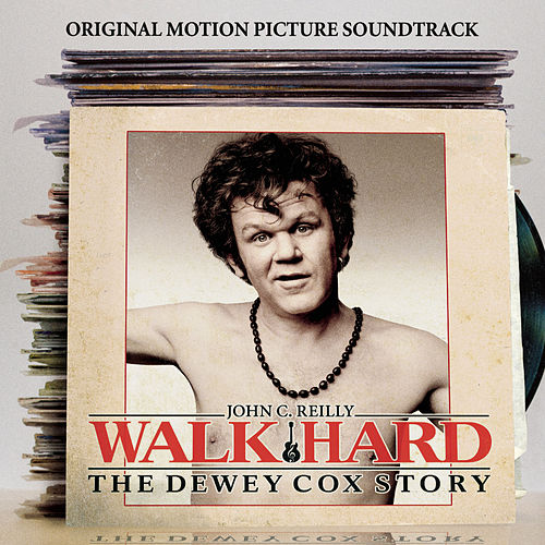 Walk Hard: The Dewey Cox Story 'Original Motion Picture Soundtrack' by John C. Reilly