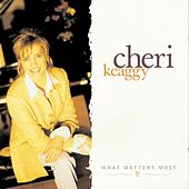 What Matters Most by Cheri Keaggy