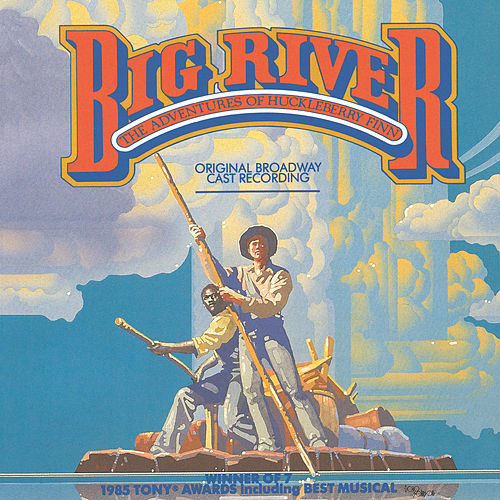 Big River: The Adventures Of Huckleberry Finn by Roger Miller