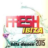Fresh Ibiza Hits Dance 2015 (45 Super Top Hits Electro House & EDM) by Various Artists