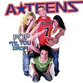 Pop 'Til You Drop by A*Teens