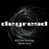 Kill Your Darlings (Demo 2015) by Degreed