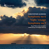 Gunning: Symphony No.6, Night Voyage, Symphony No.7 by Christopher Gunning