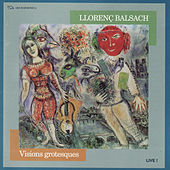 Balsach: Visions Grotesques by Various Artists