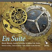 Marais, de Visée & Sainte Colombe: En Suite by Various Artists