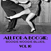 All For A Boogie: Boogie Woogie Blues, Vol. 10 von Various Artists
