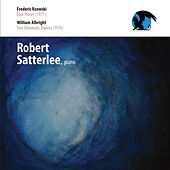 Robert Satterlee Plays Rzewski & Albright by Robert Satterlee