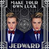 Make Your Own Luck by Jedward
