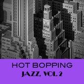 Hot Bopping Jazz, Vol. 2 von Various Artists