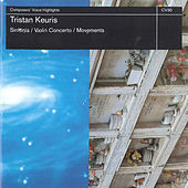 Tristan Keuris: Sinfonia, Violin Concerto No. 1 & Movements by Various Artists