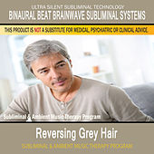 Reversing Grey Hair - Subliminal and Ambient Music Therapy by Binaural Beat Brainwave Subliminal Systems