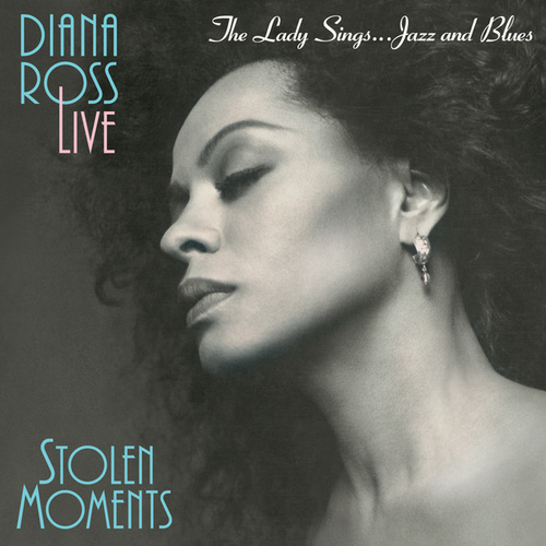 The Lady Sings... Jazz & Blues: Stolen Moments by Diana Ross