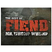Mr. Whomp Whomp: The Best Of Fiend von Fiend