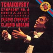 Tchaikovsky: Symphony No. 4 & Romeo and Juliet by Chicago Symphony Orchestra