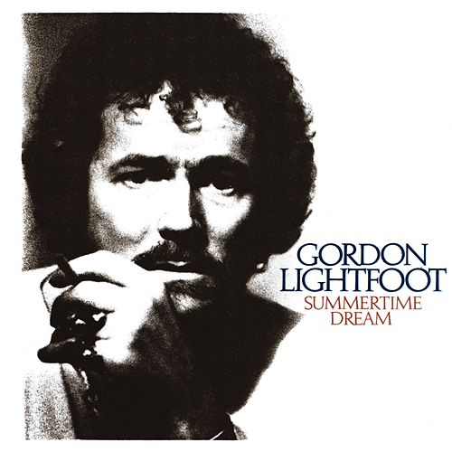 Summertime Dream von Gordon Lightfoot