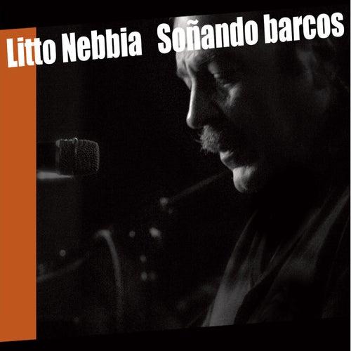 Soñando Barcos (Live 2009) by Litto Nebbia