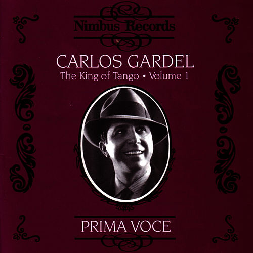 The King of Tango, Vol. 1: 1927-1930 by Carlos Gardel