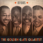 80 Years by Golden Gate Quartet