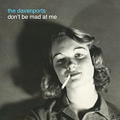 Don't Be Mad at Me by The Davenports