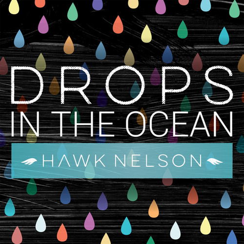 Drops In the Ocean by Hawk Nelson