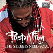The Streets Need You by Pastor Troy