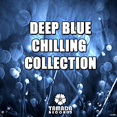 Deep Blue Chilling Collection by Various Artists