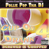Cup of Drank 4 by Pollie Pop