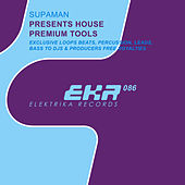 Supaman Presents House Premium Tools by Supa Man (Kelvin Mccray)
