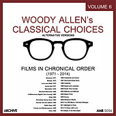 Woody Allen's Classical Choices, Vol. 6 (Alternative Versions) by Various Artists