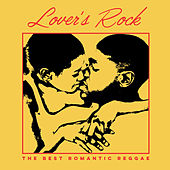 Lover's Rock: The Best Romantic Reggae by Various Artists