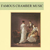 Famous Chamber Music by Various Artists