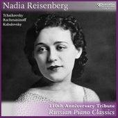Nadia Reisenberg: 110th Anniversary Tribute-Russian Piano Classics by Nadia Reisenberg