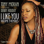 I Like You - Volume 2 (Remixes) by Tony Moran