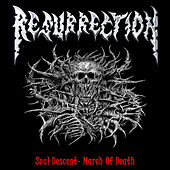 Soul Descent - March of Death by Resurrection