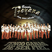 Tengo Ganas de Ser Fiel - Single by Banda Troyana