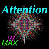 Attention by W Max